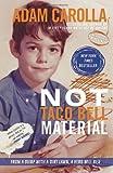 Not Taco Bell Material, Adam Carolla, 0307888886