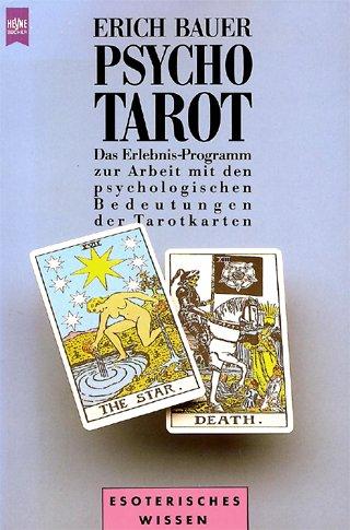 Psycho-Tarot. Das Erlebnis-Programm zur Arbeit mit den psychologischen Bedeutungen der Tarotkarten
