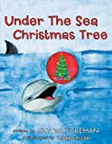 Under the Sea Christmas Tree, Jay W. Foreman, 1462711359