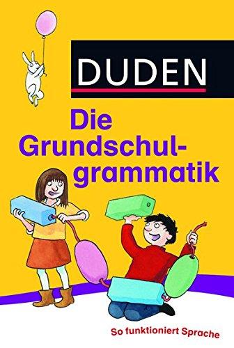 Duden - Die Grundschulgrammatik: So funktioniert Sprache (Duden - Grundschulwörterbücher)