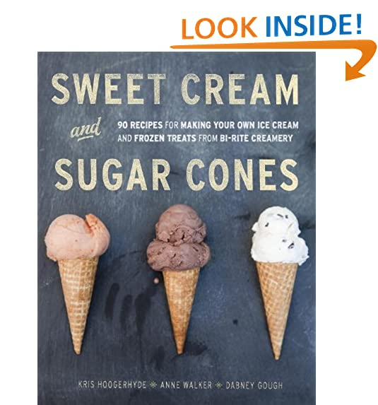 Ice cream making amazon sweet cream and sugar cones 90 recipes for making your own ice cream and frozen treats from bi rite creamery ccuart Choice Image