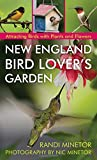 New England Bird Lover s Garden: Attracting Birds with Plants and Flowers
