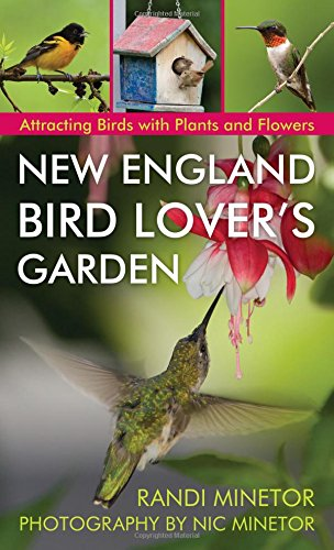 New England Bird Lover's Garden: Attracting Birds with Plants and Flowers (Birds New England)