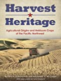 img - for Harvest Heritage: Agricultural Origins and Heirloom Crops of the Pacific Northwest book / textbook / text book