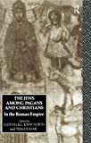 The Jews among Pagans and Christians, , 0415114489