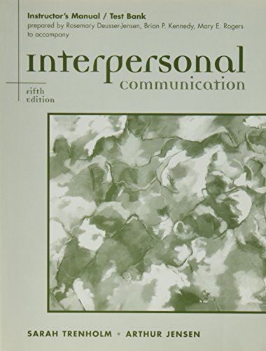 Instructor's Manual / Test Bank for Interpersonal Communications