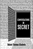 Conversations in Secret, Robert Thomas Gladwin, 1608362213