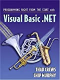 img - for Programming Right From the Start with Visual Basic.NET and Student CD Package by Thad Crews (2003-11-18) book / textbook / text book