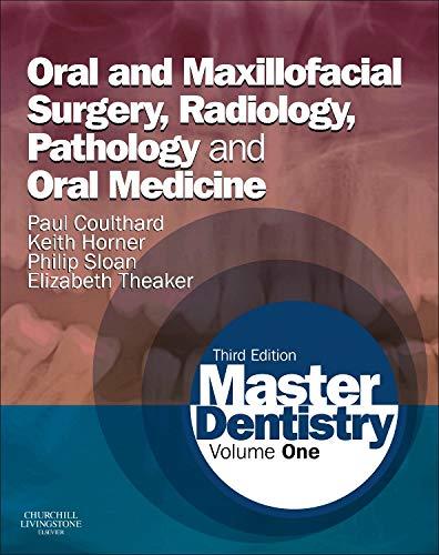 Master Dentistry: Volume 1: Oral and Maxillofacial Surgery, Radiology, Pathology and Oral Medicine