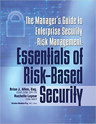 Essentials of Risk-Based Security The Managers Guide to Enterprise Security Risk Management