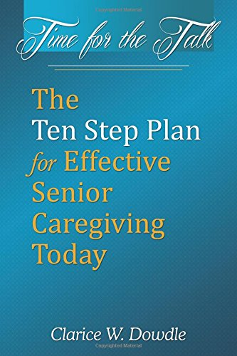Time For The Talk: The Ten Step Plan for Effective Senior Care Giving Today ebook