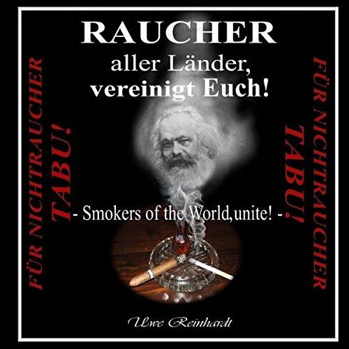 Raucher aller Länder, vereinigt Euch! (German Edition)