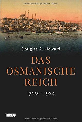 Das Osmanische Reich: 1300-1924