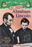 Magic Tree House Fact Tracker: Abraham Lincoln: A Nonfiction Companion to Magic Tree House #47: Abe Lincoln at Last!