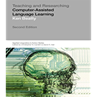 Teaching & Researching: Computer-Assisted Language Learning (Applied Linguistics in Action)