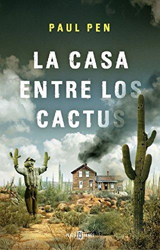 Book cover from La casa entre los cactus by Paul Pen