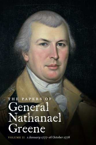 The Papers of General Nathanael Greene: Vol. II: 1 January 1777-16 October 1778 (Published for the Rhode Island Historical (Greene Rhode Island)