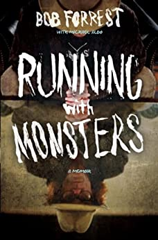 Running with Monsters: A Memoir by [Forrest, Bob, Michael, Albo]