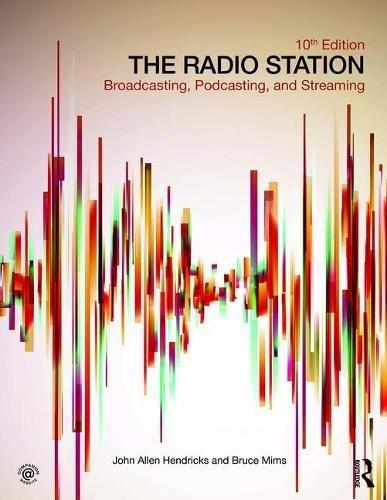 The Radio Station: Broadcasting, Podcasting, and Streaming por John Allen Hendricks