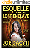 Esquelle and the Lost Enclave: Book III
