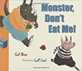 Monster, Don't Eat Me!, Carl Norac, 0888998007