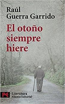 El Otoño Siempre Hiere por Raúl Guerra Garrido epub