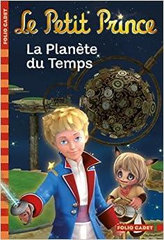 Book Le Petit Prince: LA Planete Du Temps (French Edition)