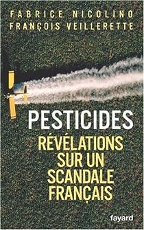 Pesticides. Révélations sur un scandale français par Nicolino