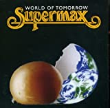 Supermax : World of Tomorrow [Import, CD, Extra tracks]