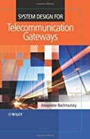 System Design for Telecommunication Gateways Front Cover
