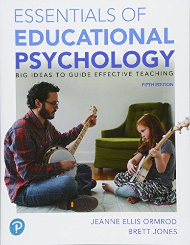 Essentials of Educational Psychology: Big Ideas To Guide Effective Teaching, plus MyLab Education with Pearson eText -- Access Card Package (5th ... New in Ed Psych / Tests & Measurements)