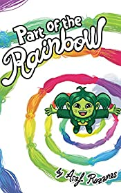 Part Of The Rainbow: (Children's books about Diversity/Equality/Discrimination/Acceptance/Prejudice Picture Books, Preschool Books, Ages 3 5, Ages 6 9, ... Kindergarten Books, Ages 4 8) (Mindful Mia)