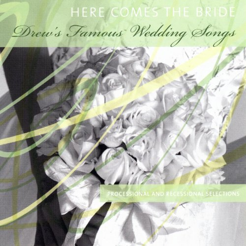 drews-famous-wedding-songs-here-comes-the-bride