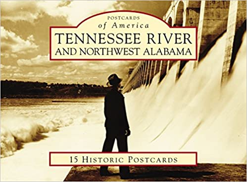Tennessee River and Northwest Alabama (Postcards of America ...