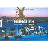 München: Stadt der Lebensfreude. Ein Bildband. Texte in Deutsch/ Englisch