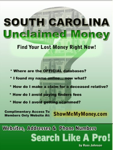 South Carolina Unclaimed Money: How To Find (Free Missing Money, Unclaimed Property & Funds Book 40)