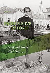 Entre fleuve et forêt : du moyen Danube aux Portes de Fer: Tome 2 (Dans la nuit et le vent) par Patrick Leigh Fermor