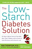 The Low-Starch Diabetes Solution, Rob Thompson and Dana Carpender, 0071621504