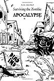 Plan and Prep: Surviving the Zombie Apocalypse, Alex Newton, 1475011172