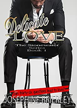 Delicate Love: The Stonewater Series, book 1 by [Brierley, Josephine]