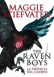 The Raven Boys: La profecía del cuervo par Stiefvater