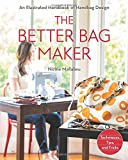 The Better Bag Maker: An Illustrated Handbook of Handbag Design: Techniques, Tips, and Tricks