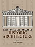 img - for Illustrated Dictionary of Historic Architecture (Dover Architecture) book / textbook / text book
