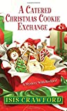 img - for By Isis Crawford A Catered Christmas Cookie Exchange (Mysteries With Recipes) (Reprint) [Mass Market Paperback] book / textbook / text book