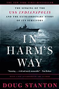 Paperback In Harm's Way: The Sinking of the U.S.S. Indianapolis and the Extraordinary Story of Its Survivors Book