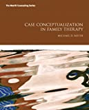 Case Conceptualization in Family Therapy, Reiter, Michael D., 0132889072
