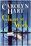 Front cover for the book Ghost at Work by Carolyn Hart