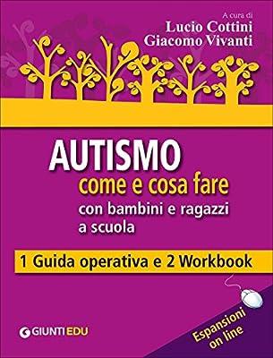 Amazon It Autismo Come E Cosa Fare Con Bambini E Ragazzi A Scuola