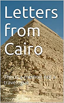 Letters from Cairo: This is a memoir not a travelogue