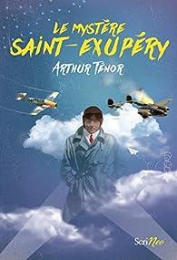 Le mystère Saint Exupéry par Arthur Ténor